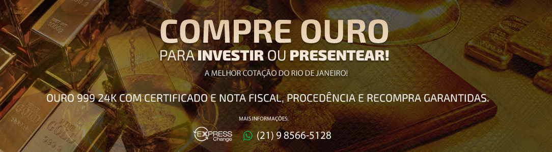 COMPRE OURO PARA INVESTIR OU PRESENTEAR! COM A MELHOR COTAÇÃO DO RIO DE JANEIRO